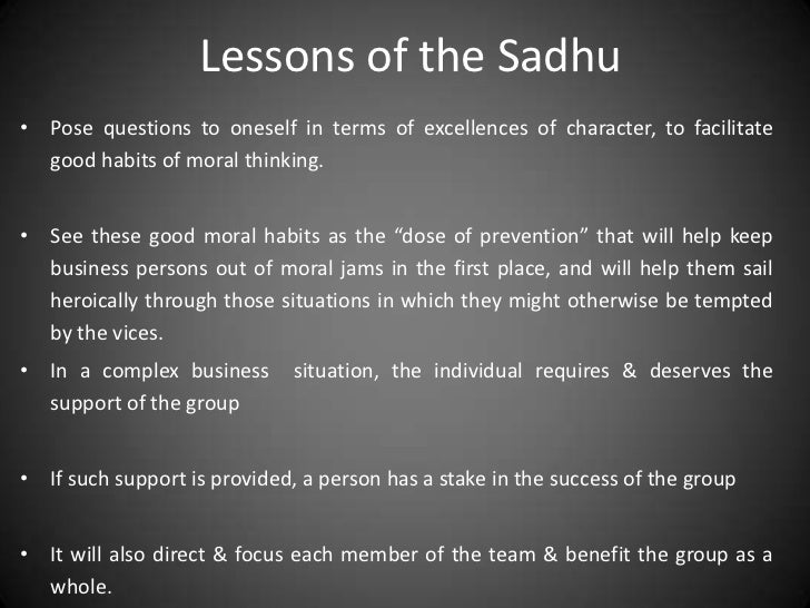parable of the sadhu Extracts from this document introduction cedric c johnson ft knox class business ethics dr mark fountain 7/9/2003 my story of the parable of the sadhu this.