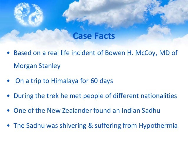 this case on parable of sadhu The parable of the sadhu presents a complex situation which action immediate action was necessary sadhu, an indian holy man, was discovered naked and barely alive by a group of multicultural mountaineers during their journey each ethnic group did a little to help the sadhu, but none assumed full responsibility.