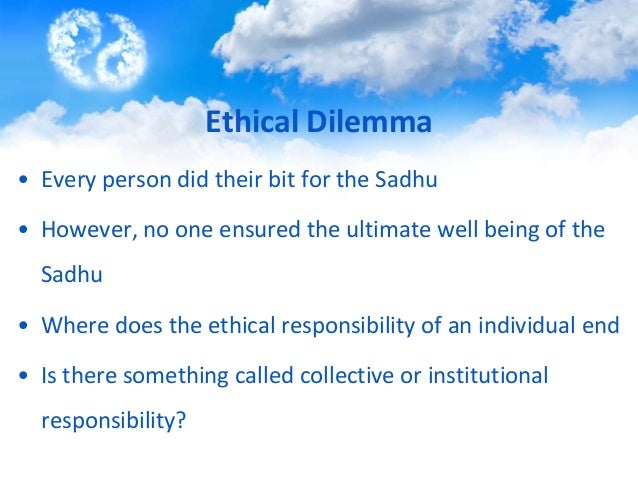 ethics and sadhu the parable Video: the parable of the sadhu - harvard business school summary through a case study depicting a wall street financial analyst facing a dilemma in mountaineering, we discuss.