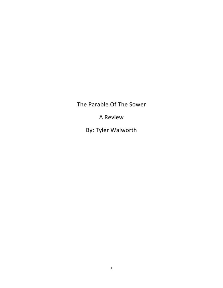 The Parable Of The Sower       A Review   By: Tyler Walworth           1