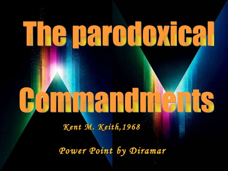 Kent M. Keith,1968 Power Point by Diramar The parodoxical Commandments
