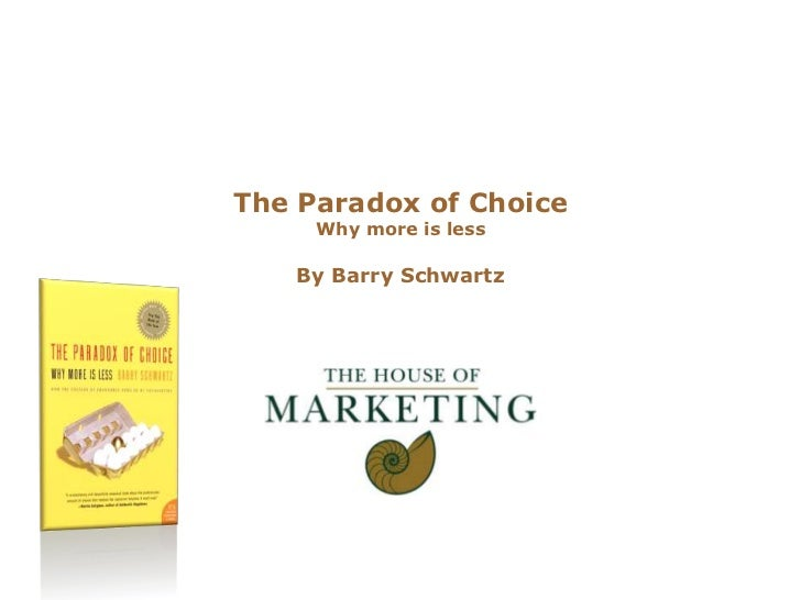 The Paradox of ChoiceWhy more is less<br />By Barry Schwartz<br />