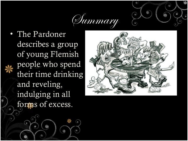 the pardoner s tale The earliest known version of the pardoner's tale is found in the hindu collection vedabbha jataka 3 (cultural connections—the seven deadly sins.