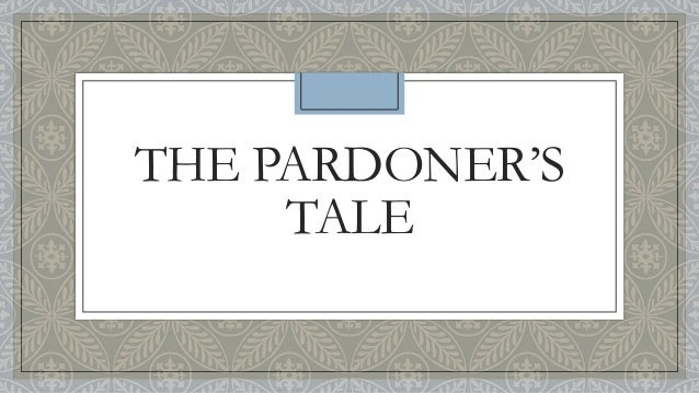 essay about the pardoner tale Start studying the pardoner's tale learn vocabulary, terms, and more with flashcards, games, and other study tools.