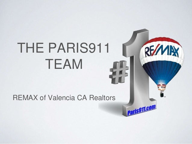 THE PARIS911 TEAM REMAX of Valencia CA Realtors