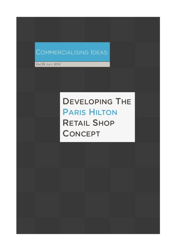COMMERCIALISING IDEASEN/29 JULY 2011/                   DEVELOPING THE                   PARIS HILTON                   RE...