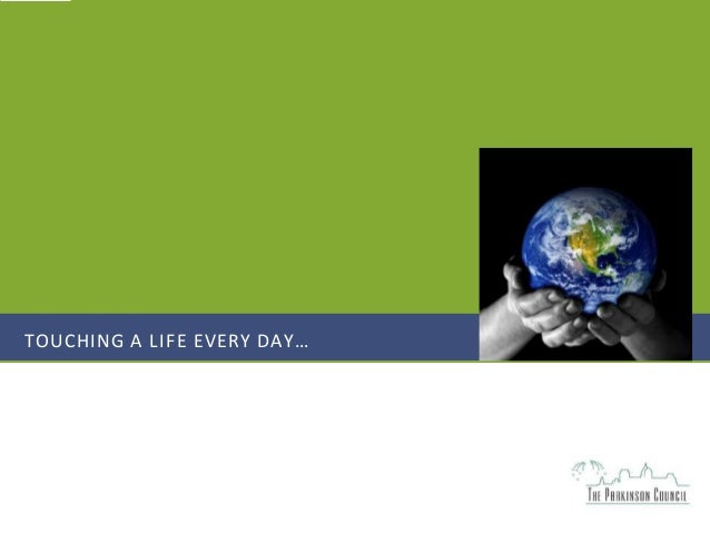 TOUCHING A LIFE EVERY DAY…
