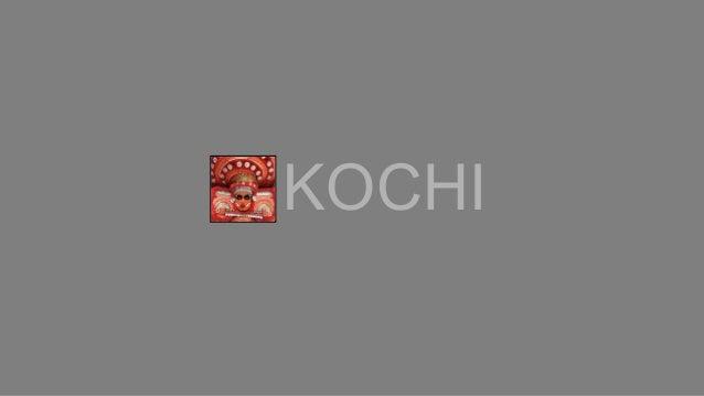 KOCHI © THE LOTUS PRAXIS INITIATIVE . DELHI . BANGALORE