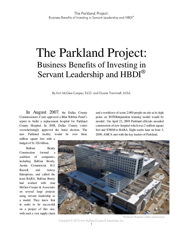 The Parkland Project: Business Benefits of Investing in Servant Leadership and HBDI® Copyright © 2015 Ann McGee-Cooper & A...