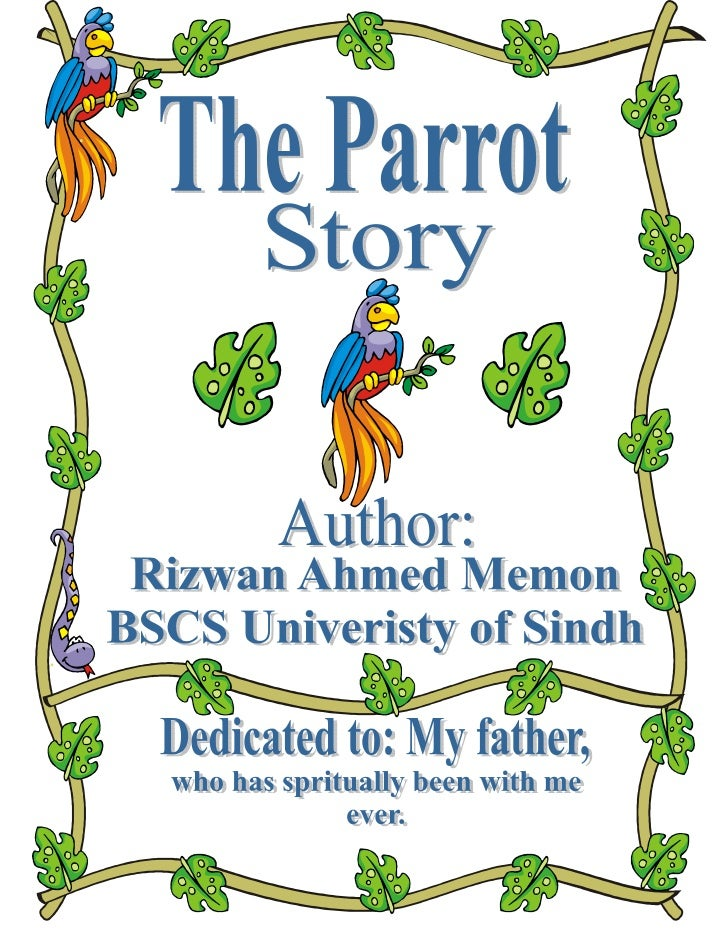 Characters                  Pretto = The father of the Parrot                  Pretty = The mother of the Parrot          ...