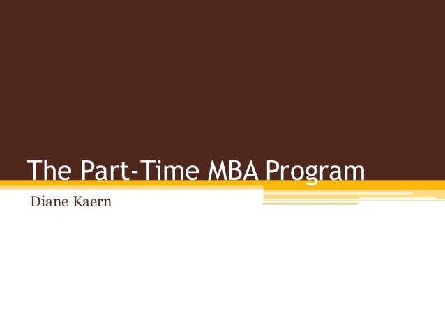 The Part-Time MBA Program Diane Kaern