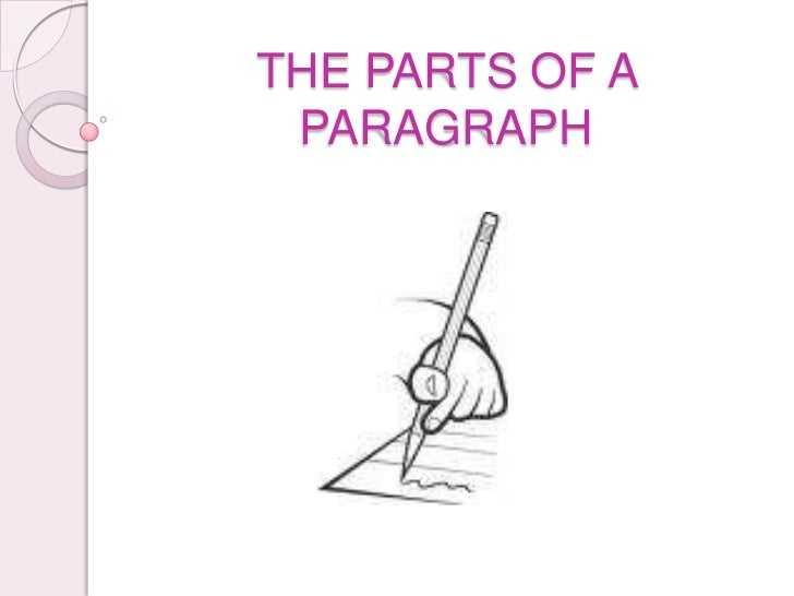 THE PARTS OF A PARAGRAPH<br />