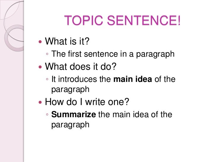 Write the Topic Sentence