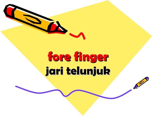 fore fingerfore finger jari telunjukjari telunjuk