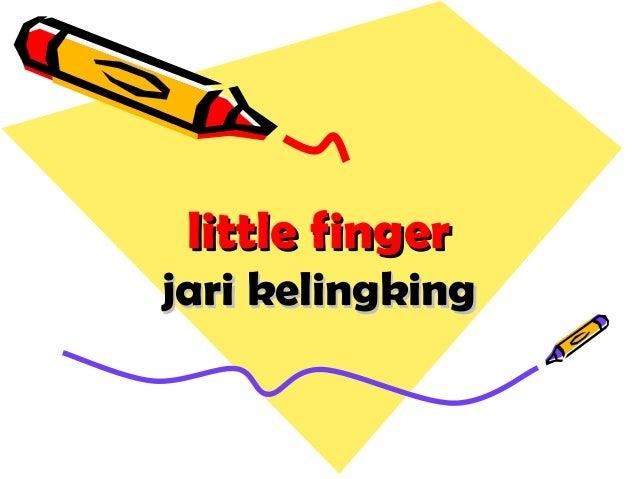 little fingerlittle finger jari kelingkingjari kelingking