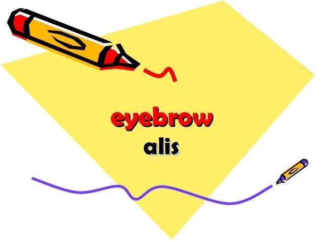 eyebroweyebrow alisalis
