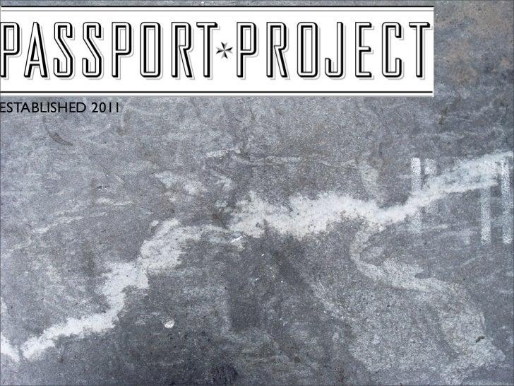 PASSPORT PROJECTESTABLISHED 2011