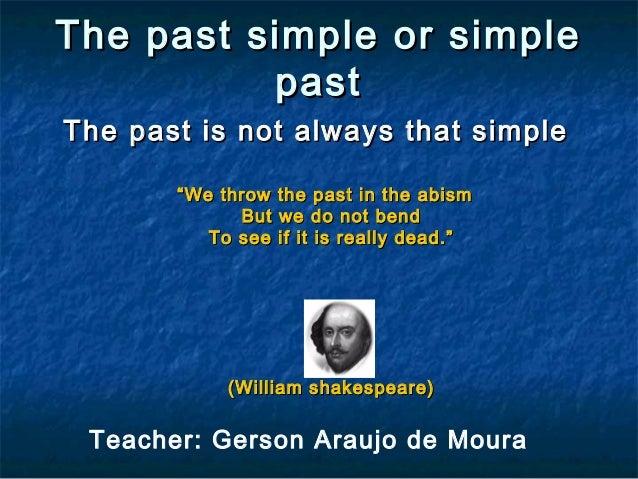 The past simple or simpleThe past simple or simple pastpast The past is not always that simpleThe past is not always that ...