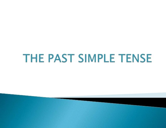THE PAST SIMPLE TENSE USEThe Past Simple is used:1. to talk about actions or situations completed at a   definite time in ...