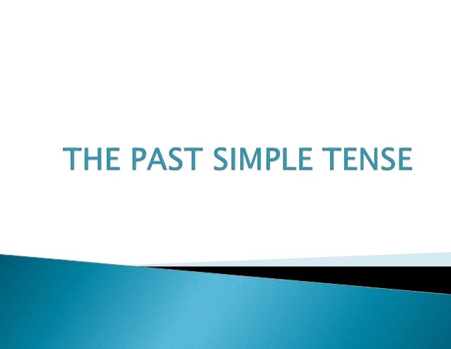 THE PAST SIMPLE TENSE USE The Past Simple is used: 1. to talk about actions or situations completed at a definite time in ...
