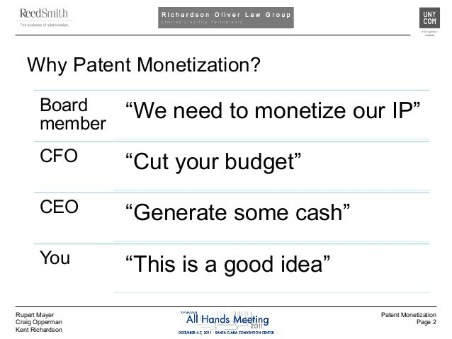 The Patent Monetization Cookbook: The Who, What, Where, When, Why and How... Slide 2