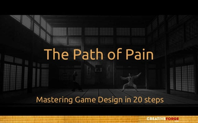 The Path of Pain Mastering Game Design in 20 steps