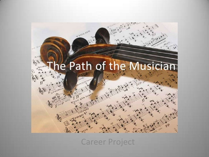 The Path of the Musician      Career Project