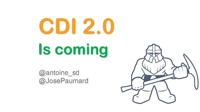 Is coming CDI 2.0 @antoine_sd @JosePaumard
