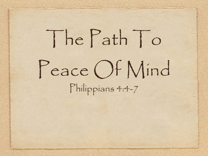 The Path ToPeace Of Mind   Philippians 4:4-7