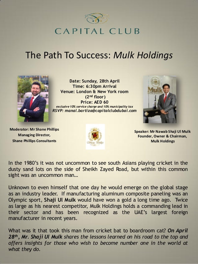 The Path To Success: Mulk HoldingsModerator: Mr Shane PhillipsManaging Director,Shane Phillips ConsultantsSpeaker: Mr Nawa...