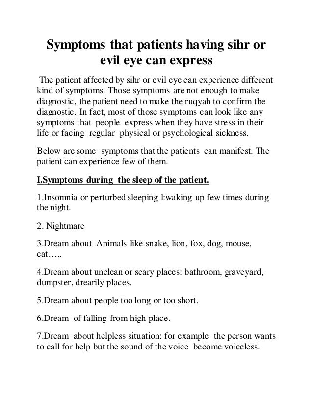 The patient affected by sihr or evil eye can experience different kin…