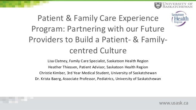 www.usask.ca Patient & Family Care Experience Program: Partnering with our Future Providers to Build a Patient- & Family- ...