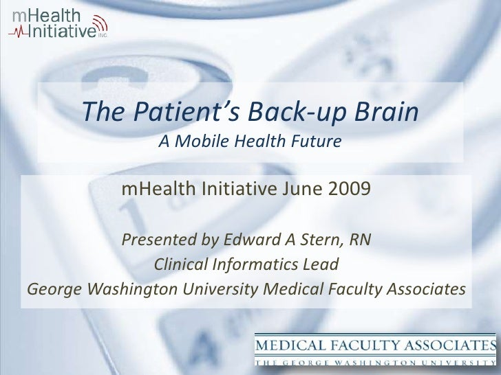 The Patient's Back-up Brain                                        A Mobile Health Future                                 ...