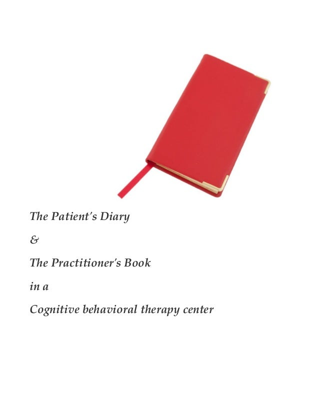 The Patient's Diary & The Practitioner's Book in a Cognitive behavioral therapy center