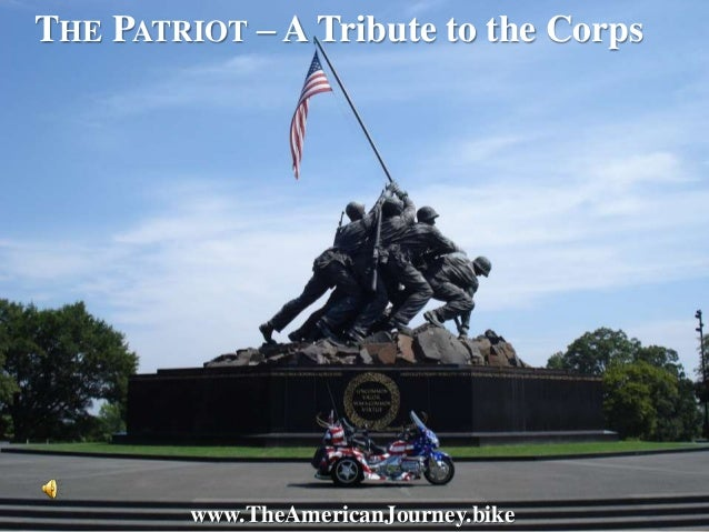THE PATRIOT – A Tribute to the Corps  www.TheAmericanJourney.bike