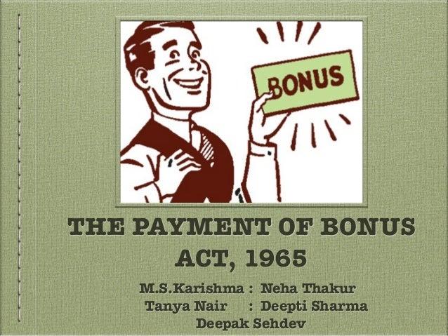 THE PAYMENT OF BONUS ACT, 1965 M.S.Karishma : Neha Thakur Tanya Nair : Deepti Sharma Deepak Sehdev