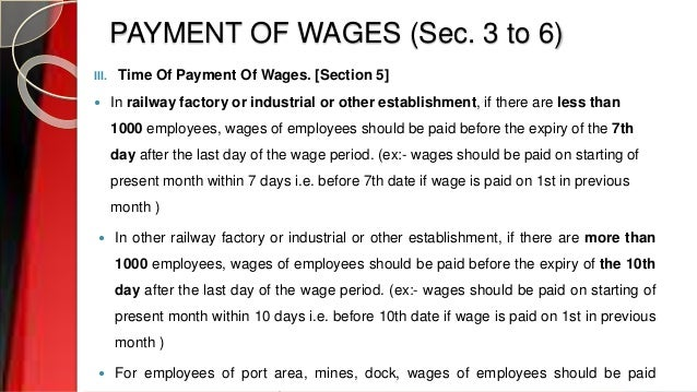 PAYMENT OF WAGES (Sec. 3 to 6) III. Time Of Payment Of Wages. [Section 5]  In railway factory or industrial or other esta...