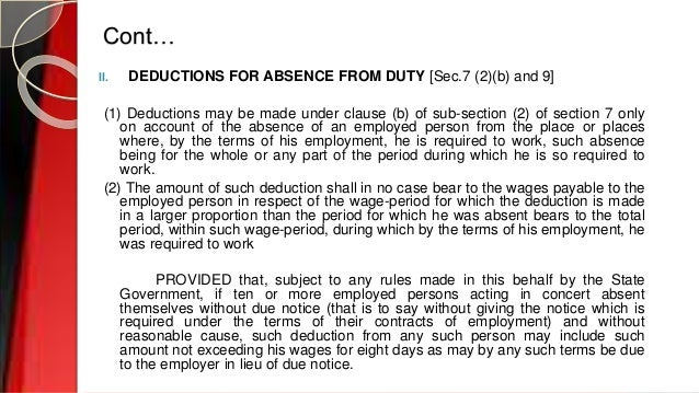 Cont… II. DEDUCTIONS FOR ABSENCE FROM DUTY [Sec.7 (2)(b) and 9] (1) Deductions may be made under clause (b) of sub-section...