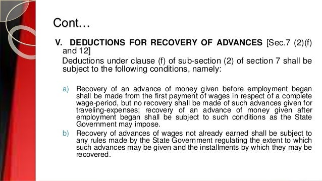 Cont… V. DEDUCTIONS FOR RECOVERY OF ADVANCES [Sec.7 (2)(f) and 12] Deductions under clause (f) of sub-section (2) of secti...