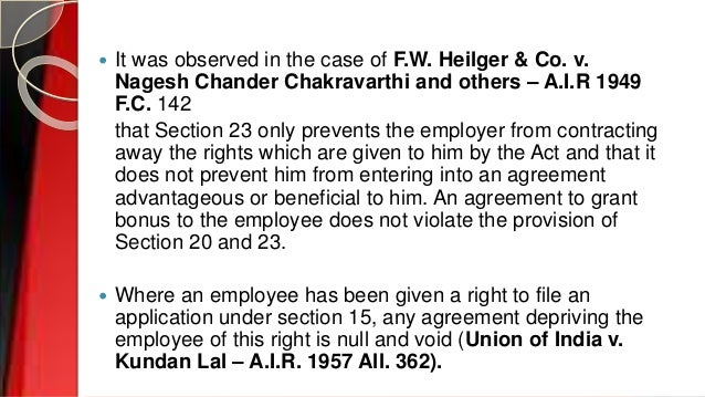  It was observed in the case of F.W. Heilger & Co. v. Nagesh Chander Chakravarthi and others – A.I.R 1949 F.C. 142 that S...
