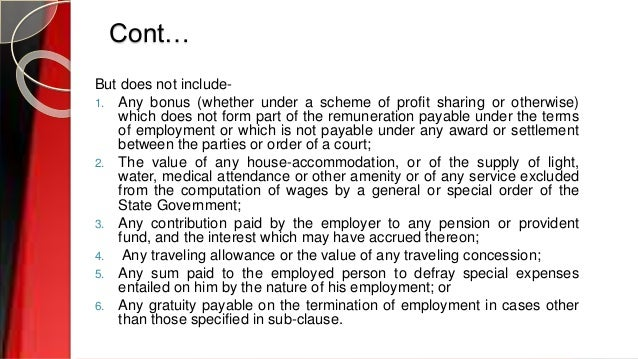 Cont… But does not include- 1. Any bonus (whether under a scheme of profit sharing or otherwise) which does not form part ...