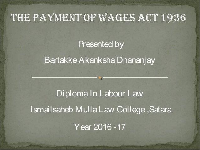 Presented by BartakkeAkankshaDhananjay DiplomaIn Labour Law Ismailsaheb MullaLaw College,Satara Year 2016 -17