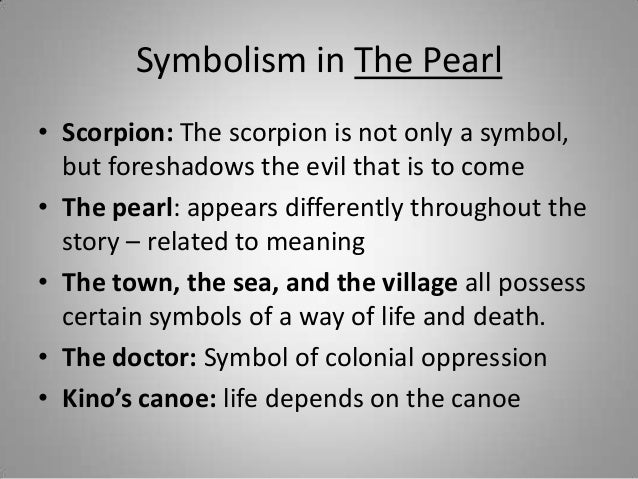 symbolism in steinbecks the pearl In john steinbeck's the pearl, rich symbolism is used to convey the message of the parable being told symbolism is a useful tool in storytelling because it helps the author add a deeper.