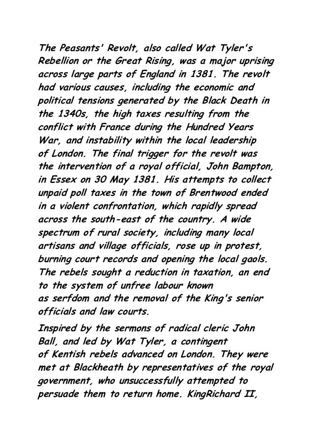 The Peasants' Revolt, also called Wat Tyler's Rebellion or the Great Rising, was a major uprising across large parts of En...