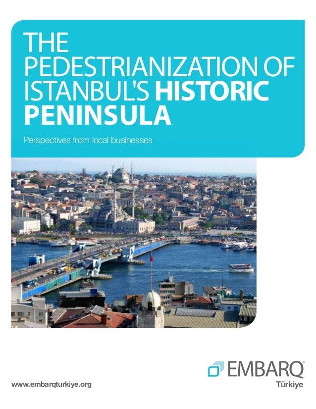 THE PEDESTRIANIzatıon OF ISTANBUL's historic peninsula Perspectives from local businesses  www.embarqturkiye.org