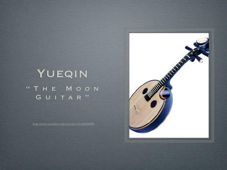 """Yueqin"""" T h e M o o n  G u i t a r """" http://www.youtube.com/watch?v=ZrttPkk8f38"""