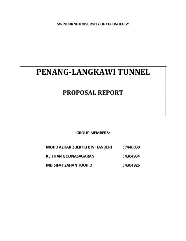 SWINBURNE UNIVERSITY OF TECHNOLOGY PENANG-LANGKAWI TUNNEL PROPOSAL REPORT MOHD AZHAR ZULKIFLI BIN HANDERI : 7440030 KEITHA...