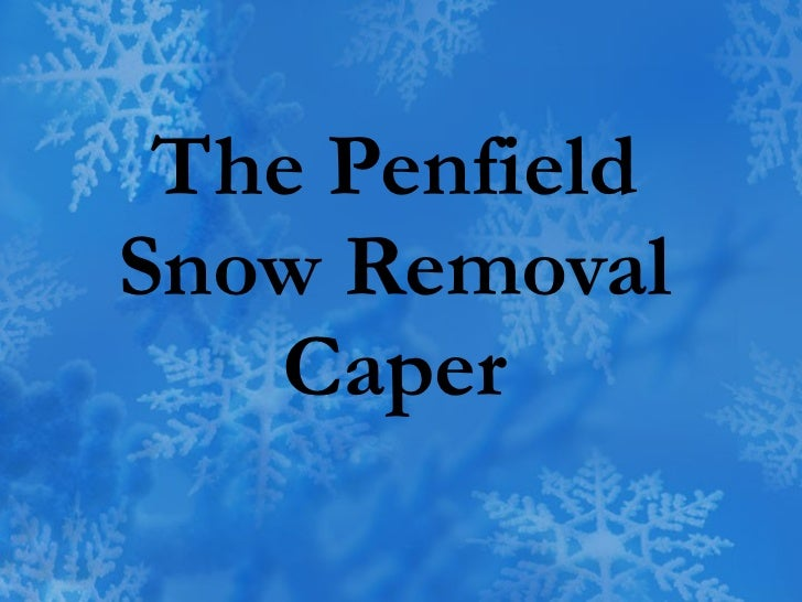 The Penfield Snow Removal Caper