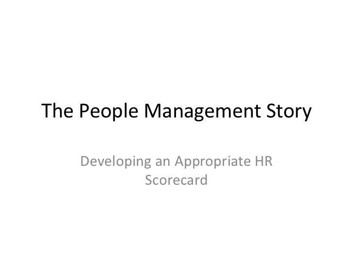 The People Management Story   Developing an Appropriate HR            Scorecard