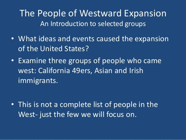 an introduction to the history of the westward expansion A westward expansion webquest introduction  teacher introduction the intended learners for this webquest are high school students studying united states history.